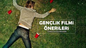 İyi Bir Gençlik Filmi İzlemek İsteyenlere İlaç Gibi Film Önerileri!