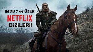 Netflix'te İzlenecek IMDB 7 ve Üzeri En İyi Yabancı Dizi Önerileri!
