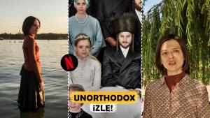 """Bir Gecede Bitirin! 4 Bölümlük Çarpıcı Netflix Dizi Tavsiyesi: """"Unorthodox"""""""