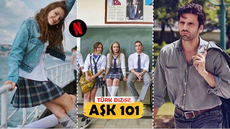 """Bu Sefer Olmuş! Netflix'in Yeni Türk Dizisi: """"Aşk 101"""""""