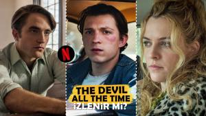 The Devil All The Time: Rahatsız Eden, Kasvetli, Dingin ve Çarpıcı Bir Netflix Filmi
