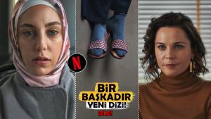 """İşte Bu! Netflix'in Yeni Türk Dizisi """"Bir Başkadır"""" İncelemesi!"""