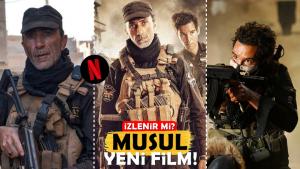 Yeni Netflix Filmi 'Musul' İzlenir mi? Irak Özel Harekat IŞİD'e Karşı!