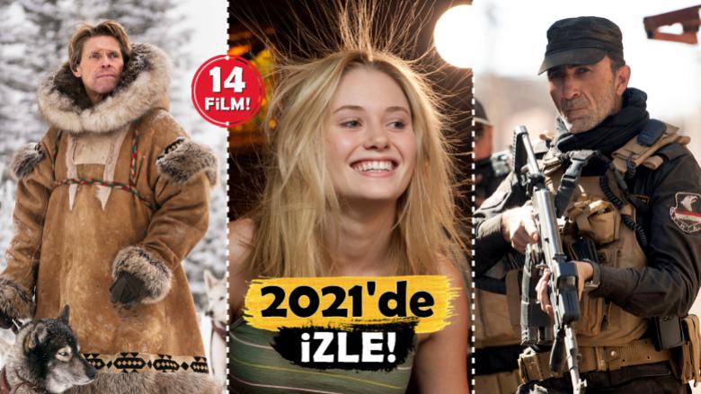Ne İzlesem Diyenlere! 2021'de Mutlaka İzlemeniz Gereken 14 Film Önerisi!