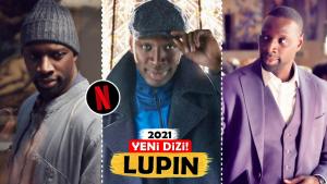 Lupin: Netflix İmzalı Su Gibi Akan 2021'in İlk Dizi Tavsiyesi!