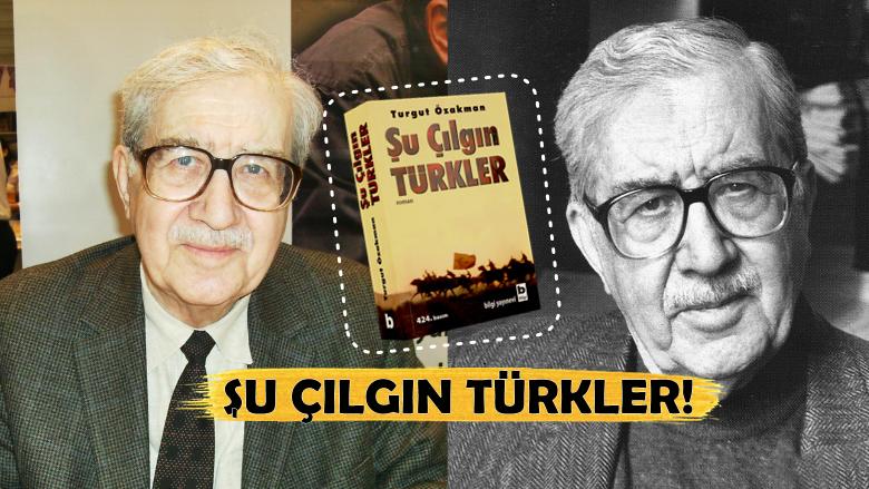 """Okuyanı Ağlatan Kitap Olur mu Hiç? Oluyor; """"Şu Çılgın Türkler!"""""""