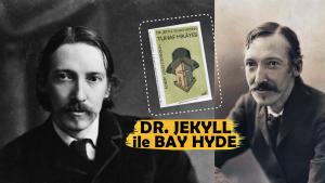 """Kendisi Küçük, Etkisi Büyük Bir Kitap: """"Dr. Jekyll ve Bay Hyde"""""""
